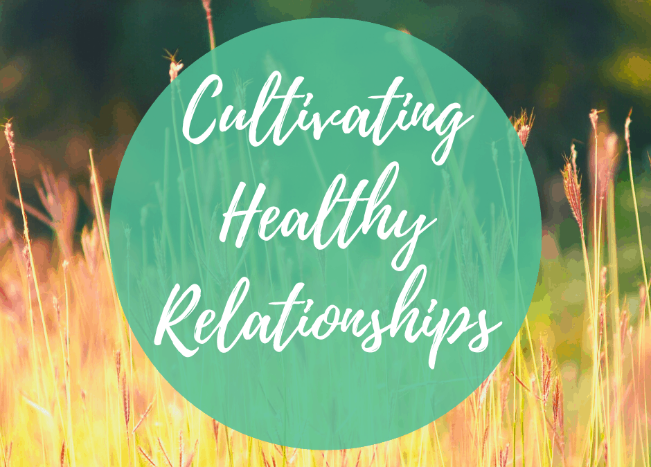 Cultivating Healthy Relationships